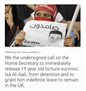 http://www.change.org/en-GB/petitions/the-home-secretary-we-the-undersigned-call-on-the-home-secretary-to-immediately-release-19-year-old-torture-survivor-isa-al-aali-from-detention-and-to-grant-him-indefinite-leave-to-remain-in-the-uk?utm_campaign=new_signature&utm_medium=email&utm_source=signature_receipt#share